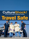 CultureShock! Travel Safe (eBook): A Survival Guide to Customs and Etiquette